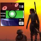 3x01 10 Minutitos de Star Wars Episodio VII: El Despertar de la Fuerza