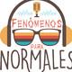 Fenómenos para Normales capítulo 7. Dedicado a las premoniciones. Emitido el 23/6/18