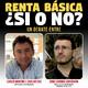 Renta Básica, ¿sí o no? (debate en UNT; Madrid, 23-III-2018)