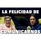 Cap. 13.- Aprender a COMUNICAR para ser FELIZ. Con Juanma Ortega.