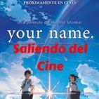 Your Name Saliendo del Cine