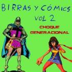 Birras y Cómics Vol 2: Choque Generacional