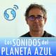 Los Sonidos del Planeta Azul 2547 - Entrevista a CARLES MAGRANER · CAPELLA DE MINISTRERS · CD 'Arrels ' (21/06/2018)