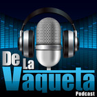 De La Vaqueta Ep.102 - ¡Regresó PUÑETA!