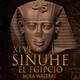 46-Sinuhé el Egipcio: Así la muerte perseguía al faraón