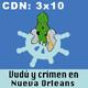CdN 3x10 - Vudú y crimen en Nueva Orleans