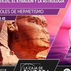 LOS PRINCIPIOS HERMÉTICOS, EL KYBALIÓN Y LA ASTROLOGÍA, con Juan Carlos Pons López