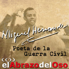 El Abrazo del Oso - Miguel Hernández. Poeta de la Guerra Civil