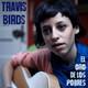 Entrevista a TRAVIS BIRDS