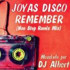 JOYAS DEL REMEMBER (Non Stop Remix Mix) Mezclado por DJ Albert
