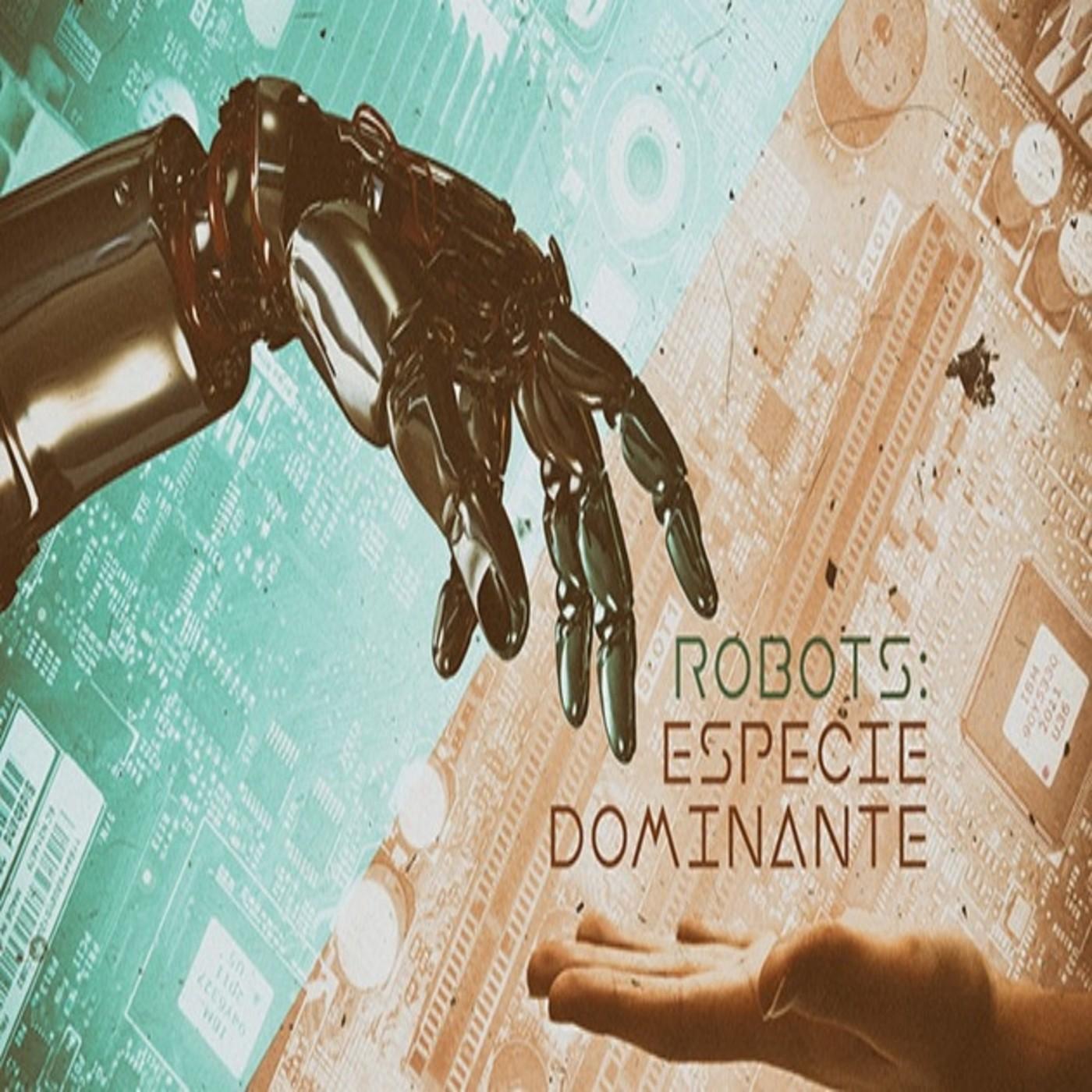 Cuarto milenio (30/12/2018) 14x18: Robots, especie dominante en ...