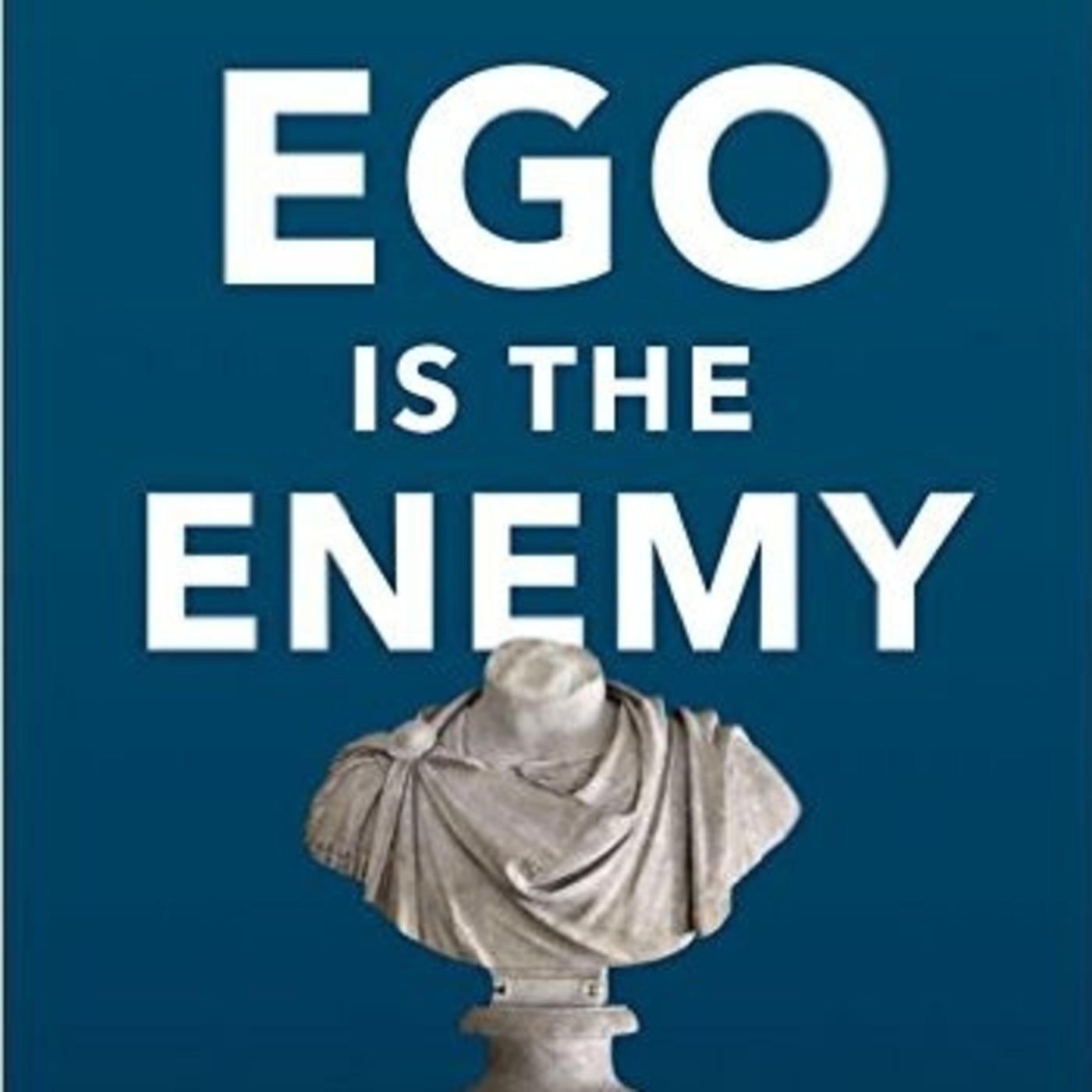 El ego es el enemigo (Ryan Holiday) - Audioresumen en Audioresúmenes en  mp3(30/08 a las 18:28:00) 05:17 12716302 - iVoox