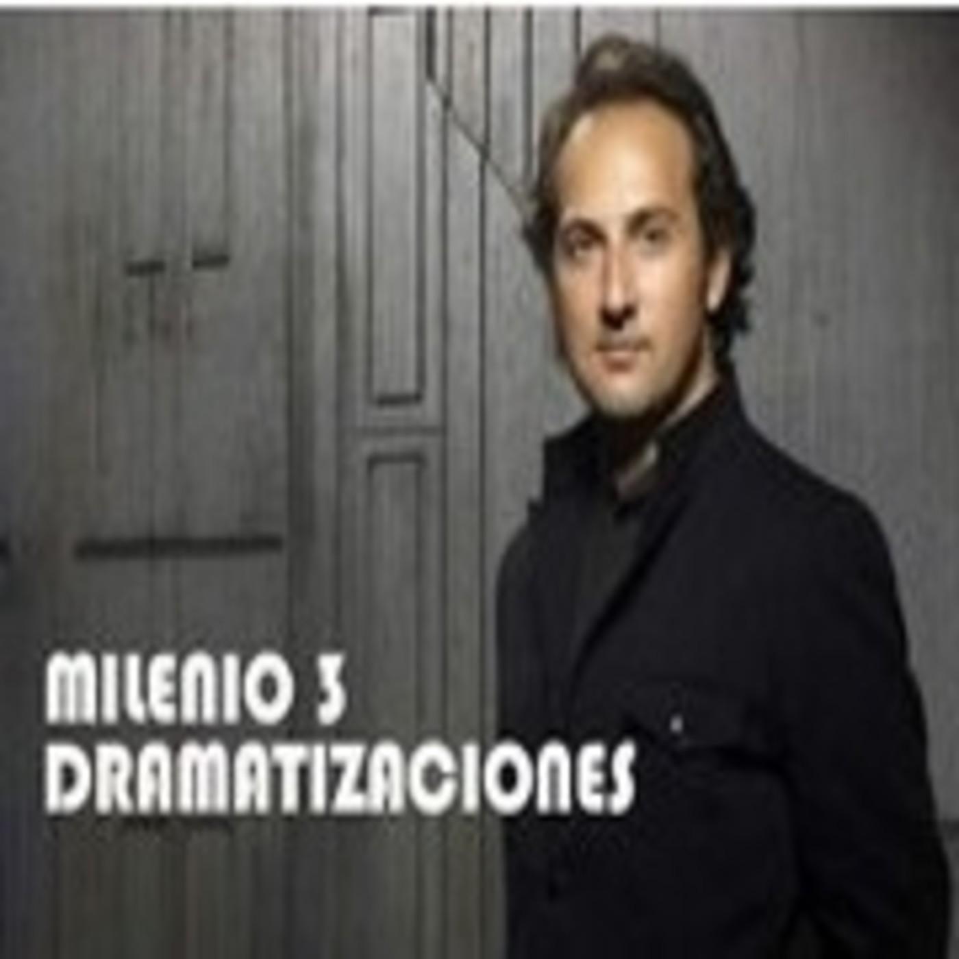 103 Dramatización Milenio 3 Mientras Duermes en MILENIO 3 ...