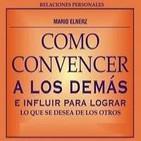 [03/03]Cómo Convencer a los Demás e Influir para Lograr lo que se Desea de los Otros - Mario Elnerz