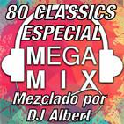 80 CLASSICS ESPECIAL MEGAMIX Mezclado por DJ Albert