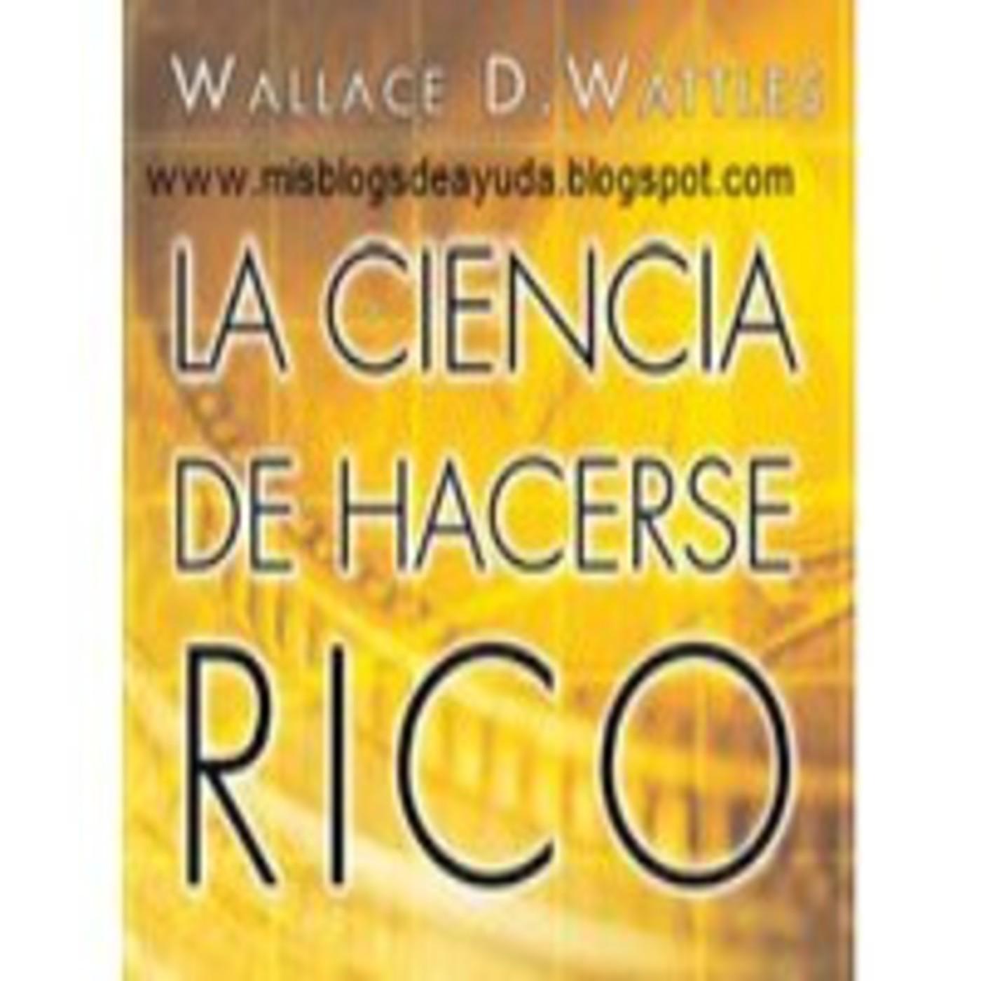 La ciencia de hacerse rico - wallace d. wattles - audiolibro completo -  gratis en Podcast AUDIOLIBROS GRATIS ONLINE en mp3(05/05 a las 06:13:00)  02:42:58 ...