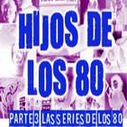 LODE 4x44 –Archivo Ligero– HIJOS DE LOS 80 parte 3: las series de nuestra infancia