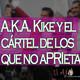 El Ajo: A.K.A. Kike y el Cártel de los que No aPRIetan