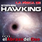 El Abrazo del Oso - La Física de Stephen Hawking