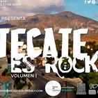 AudioTijuana Radio 75FM - Radio Mi Castillo - Episodio 19: Tecate Es Rock - Julio 27