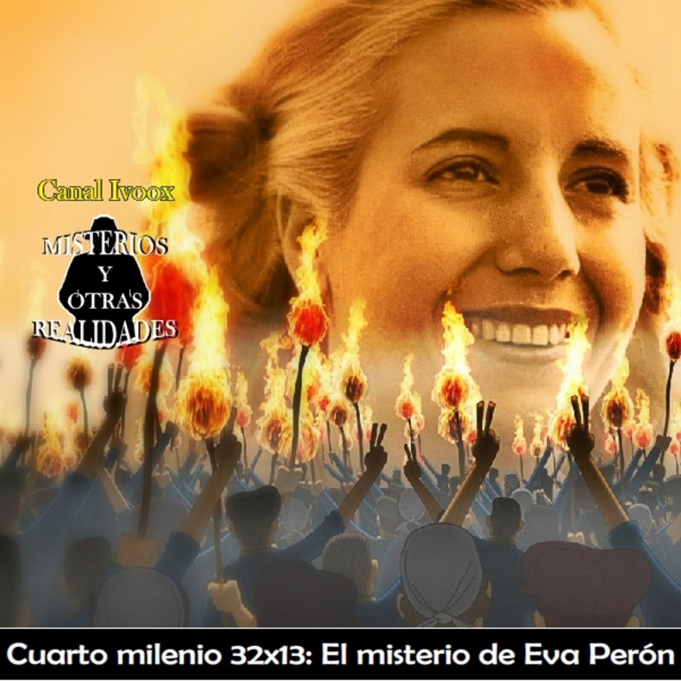 Cuarto milenio (22/4/2018) 32x13: El misterio de Eva Perón \'una ...
