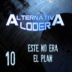 "ALTERNATIVA LODER 10 ""éste no era el plan"" (12 febrero 2015)"