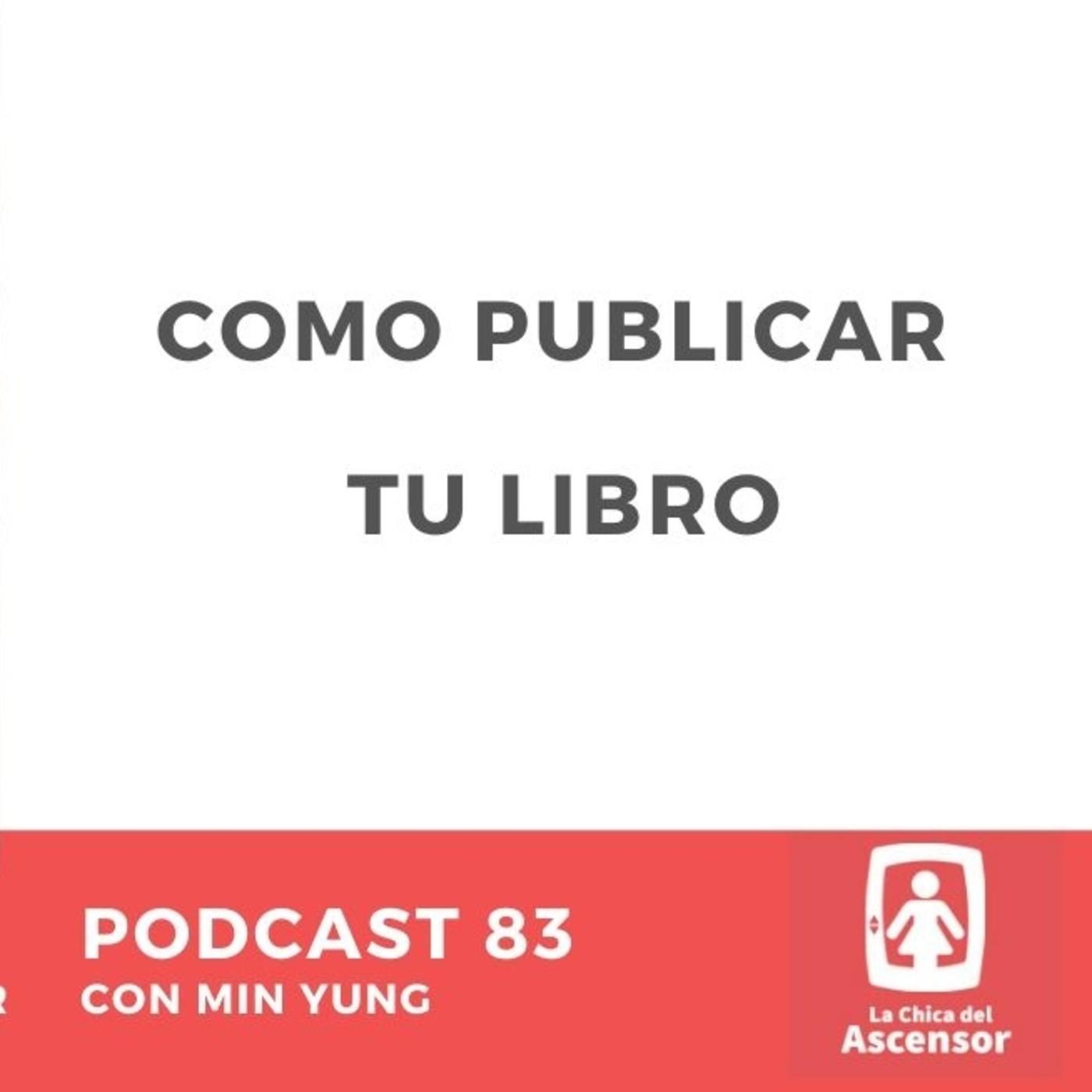 83 - Cómo publicar tu libro