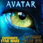 LODE 4x35 -Archivo Ligero- AVATAR de James Cameron, Las Armas de los Sith