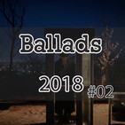 Ballads 2018 Mix #02
