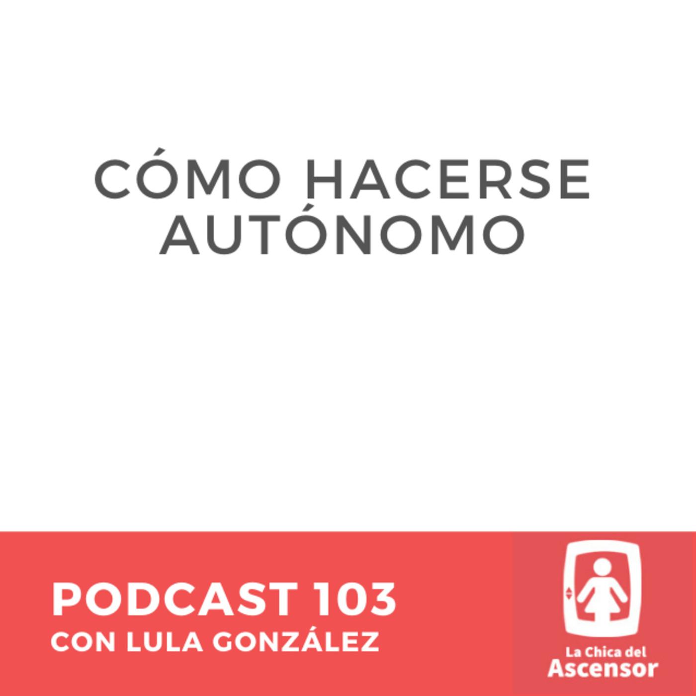 103 - Cómo hacerse autónomo