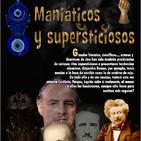 Programa 178: MANIÁTICOS Y SUPERSTICIOSOS