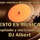 ¡¡¡ESTO ES MÚSICA!!! Compilado y mezclado por DJ Albert