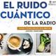 El ruido cuántico de la radio- ciencia y tecnología en los alimentos-1