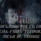 Especial Final 6T Juego de Tronos