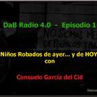 Dab Radio 4.0 - Episodio nº 1- (1ªParte)- Niños Robados Ayer... y Hoy. Con Consuelo Garcia del Cid
