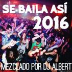 ESTO SE BAILA ASÍ 2016 Mezclado por DJ Albert