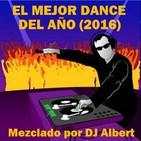 EL MEJOR DANCE DEL AÑO (2016) Mezcclado por DJ Albert)