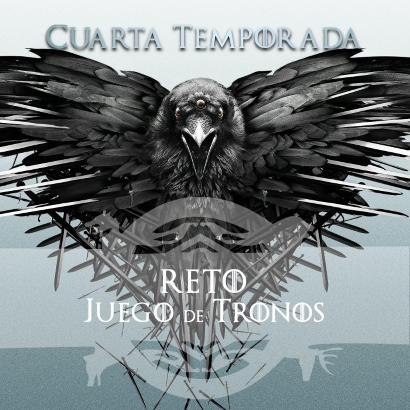 Reto Juego de Tronos - Cuarta Temporada en Batseñales en mp3(10/02 a ...