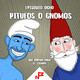T1E08 - Pitufos o Gnomos