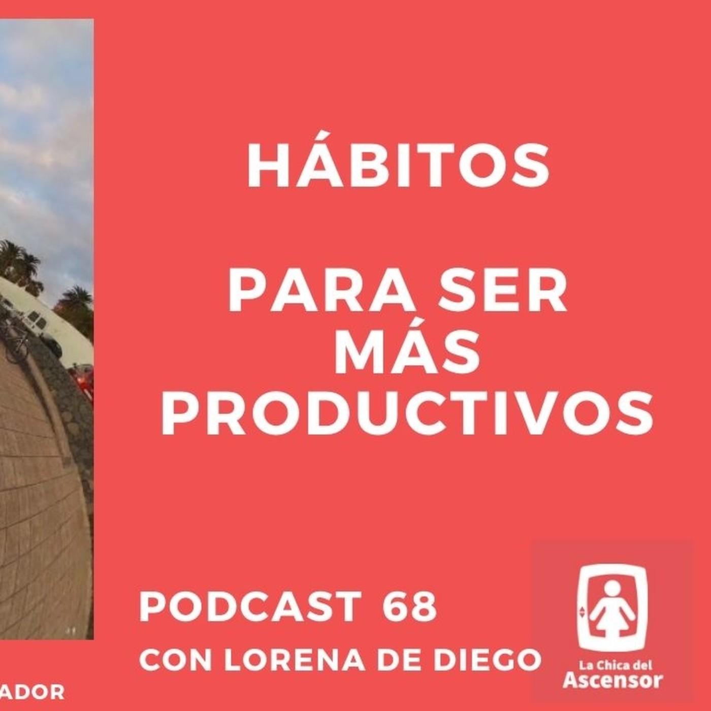 68 - Hábitos para ser autónomos más productivos