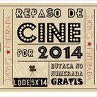 LODE 5x14 –Archivo Ligero– repaso cinematográfico por 2014