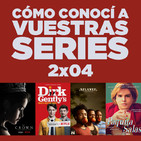 Cómo conocí a vuestras series 2x04 - Westworld, Jane the Virgin, Paquita Salas, Atlanta, The Crown, Dirk Gently, etc.