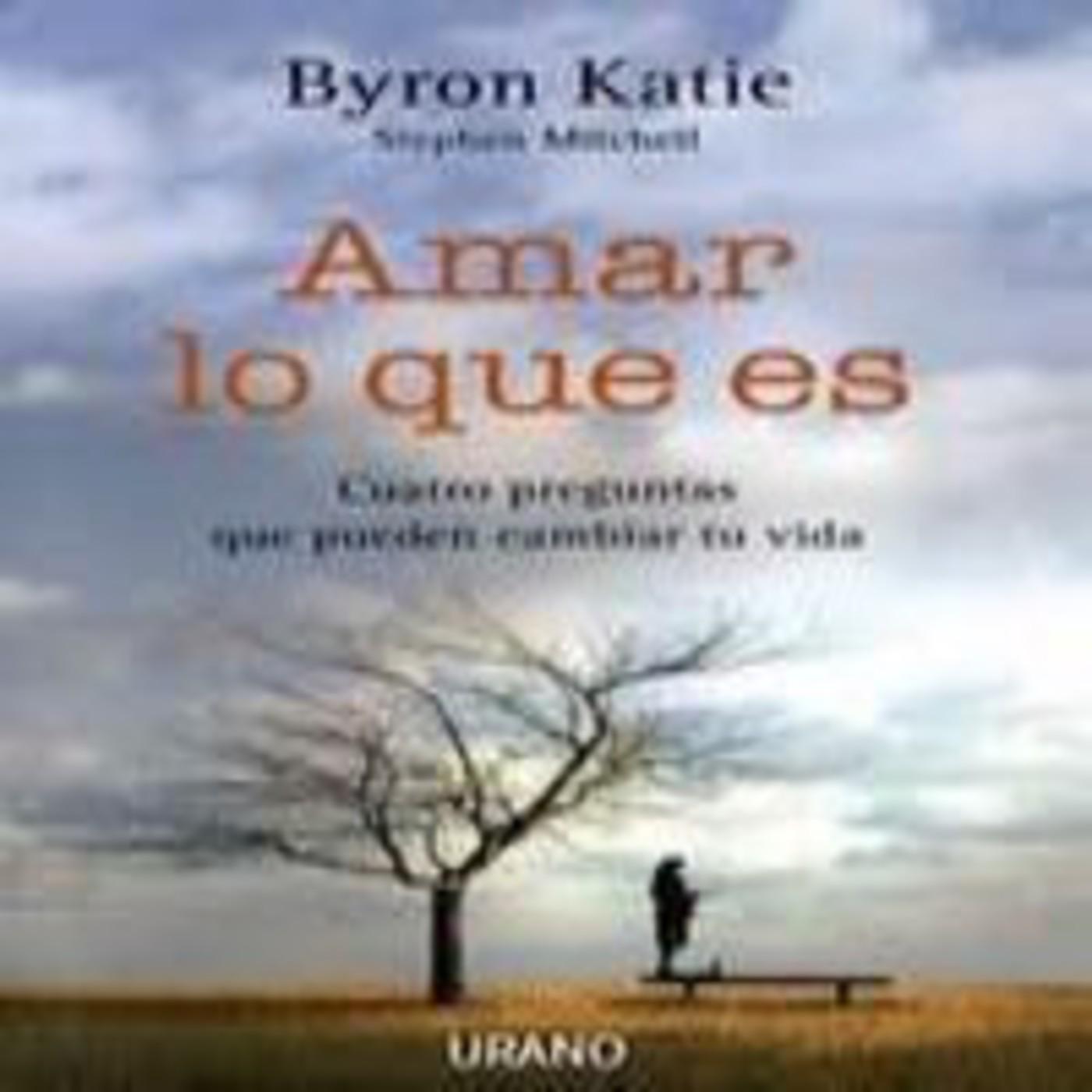 """Amar lo que es"""" de Byron Katie (extracto del libro) en REFLEXIONES ..."""