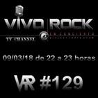Vivo Rock_Programa #129_Temporada 4_09/03/2018