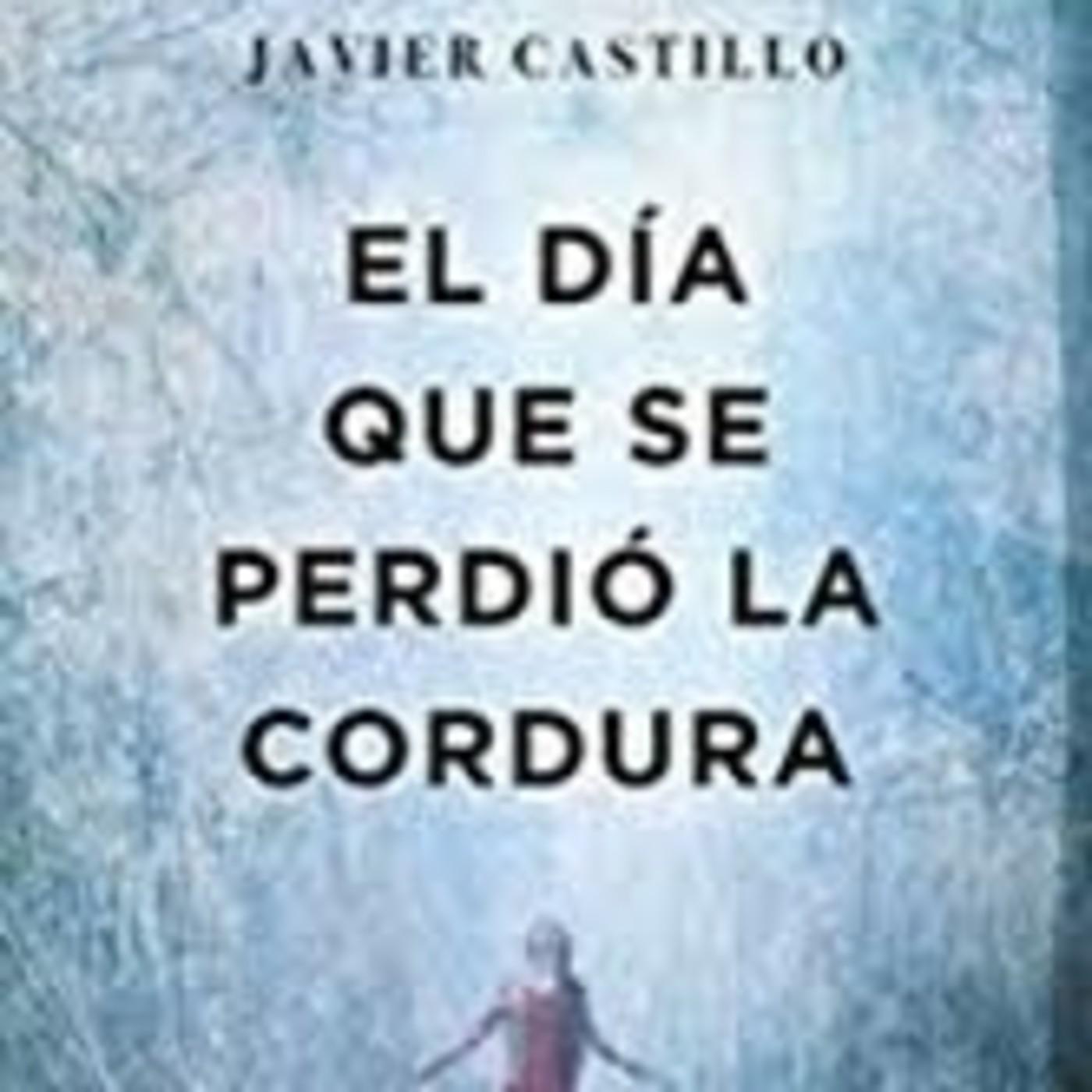1-El día que se perdio la cordura de Javier Castillo en Elmardeloslibros en  mp3(04/02 a las 14:44:39) 01:24:35 16823934 - iVoox