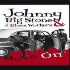 Ante todo humildad - Johnny big Stone and the blues workers -i can´t leave right now