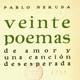 VEINTE POEMAS DE AMOR Y UNA CANCIÓN DESESPERADA.Poema20. Pablo Neruda (1904-1973)