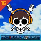 Mugiwara Podcast, un interesante programa dedicado a One Piece conducido por Tebo Kyon