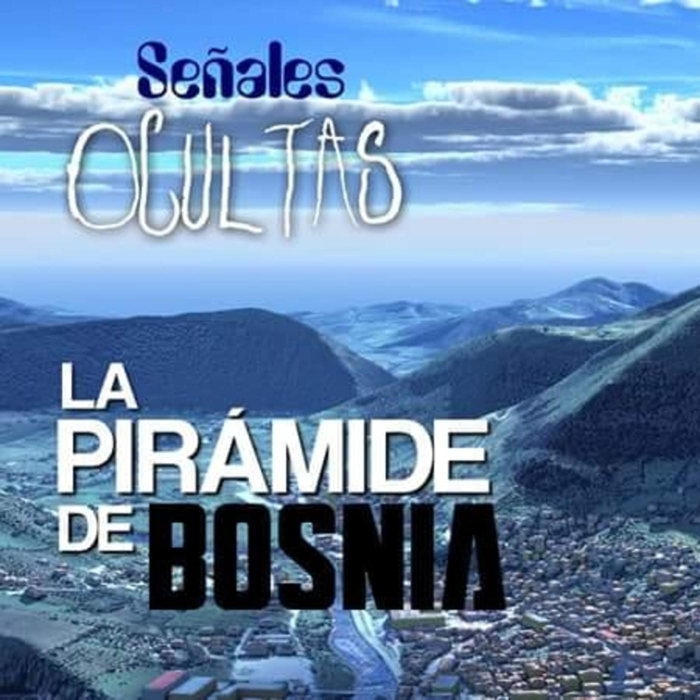 La gran pirámide de Bosnia - Señales Ocultas #97 in Señales Ocultas ...