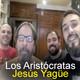 Los Aristócratas - 9 - Jesús Yagüe